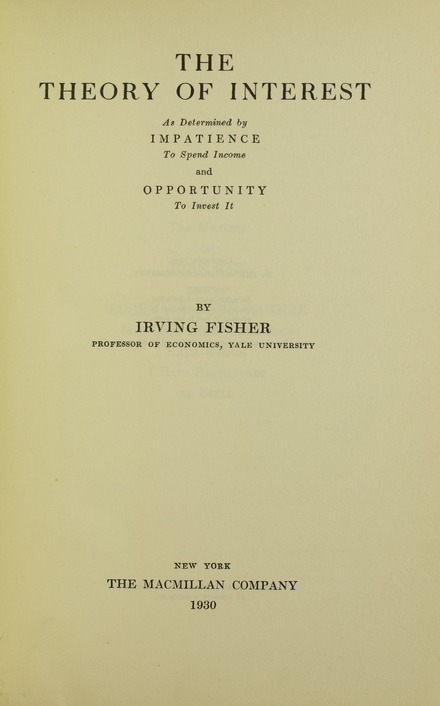 Theory of interest as determined by impatience to spend income and opportunity to invest it, 1930 Fisher - Theory of interest as determined by impatience to spend income and opportunity to invest it, 1930 - 5800257.tif