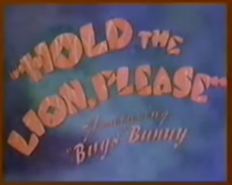 Hold the Lion, Please - Title card of Hold the Lion, Please.