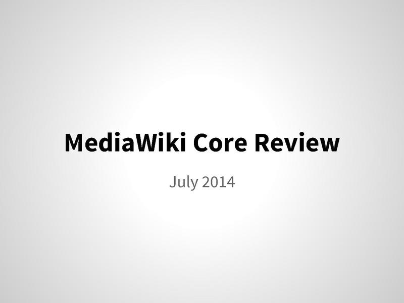 File:MediaWiki core review July 2014.pdf