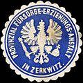 Siegelmarke Provinzial Fürsorge - Erziehungs - Anstalt in Zerkwitz W0214254.jpg