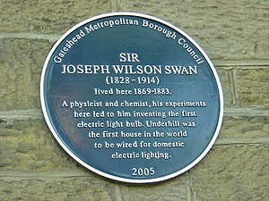 Joseph Swan - Blue plaque commemorates Swan's invention of the electric light bulb and Underhill as the first house in the world to have electric lighting installed