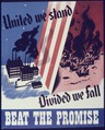 United we stand. Divided we fall. Beat the Promise - NARA - 534546.tif