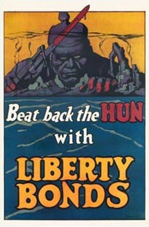 American entry into World War I - After war was declared war bond posters demonized Germany