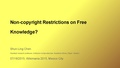 Wikimania2015 Non-Copyright Restrictions on Free Knowledge.pdf