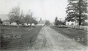 Chilliwack - Yale Road Chilliwack circa 1908 Site of City Hall museum