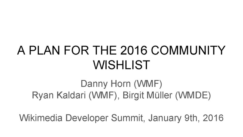 File:A plan for the Community Wishlist 2016 Dev Summit 2017 Session slides.pdf