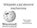 Absolventská práce Wikipedie a její obranné mechanismy - prezentace.pdf