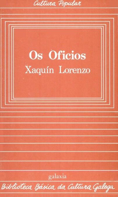 Biblioteca Básica da Cultura Galega, 14, Os oficios, Xaquín Lorenzo