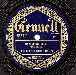 "Davenport Blues - ""Davenport Blues"" as a 1925 Gennett 78, 5654-B, by Bix Beiderbecke and the Rhythm Jugglers."