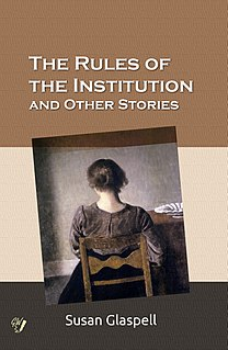 <i>The Rules of the Institution and Other Stories</i> book by Susan Glaspell