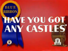 Have You Got Any Castles title card.png