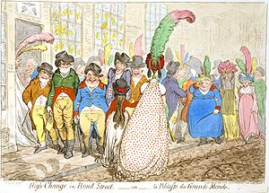 Bond Street - In High-Change in Bond Street (1796), James Gillray caricatured the lack of courtesy on Bond Street (young men taking up the whole footpath), which was a grand fashionable milieu at the time.