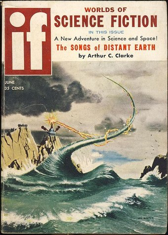 "Clarke's novelette ""The Songs of Distant Earth"", the cover story for the June 1958 issue of If, was expanded to novel length almost three decades later If 195806.jpg"