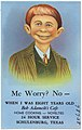 Me worry? No -- When I was eight years old Bob Adamciks Café, home cooking -- novelties, 26 hour service, Schulenburg, Texas.jpg