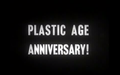 Plastic Age Anniversary.png