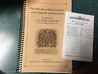 "Divine Liturgy of the Presanctified Gifts - ""The Divine and Holy Liturgy of St. Gregory the Dialogist translated by Col. Philip Ludwell III"""