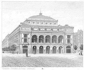 Théâtre du Châtelet - The theatre ca. 1875
