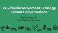 Wikimedia Movement Strategy Global Conversations December 5 6 Feedback evaluation.pdf