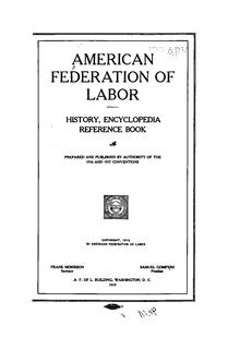 Index:American Federation of Labor History, Encyclopedia
