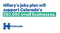 Hillary's jobs plan will support Colorado's 560,000 small businesses.jpg