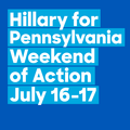 Hillary for Pennsylvania Weekend of Action July 16-17.png
