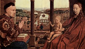Nicolas Rolin - The Virgin with Chancellor Rolin by Jan van Eyck, (Louvre).