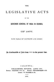 Legislative Acts of the Governor General of India in Council, 1877.djvu