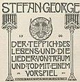 Melchior Lechter Stefan George Der Teppich des Lebens 1899.jpg