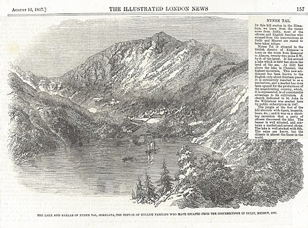 An etching of Nynee Tal (today Nainital) and accompanying story in the Illustrated London News, August 15, 1857, describing how the resort town in the Himalayas served as a refuge for British families escaping from the rebellion of 1857 in Delhi and Meerut. NyneeTal1857.jpg