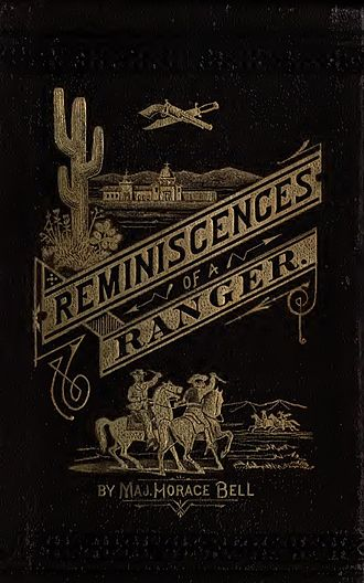 Horace Bell - Reminiscences of a Ranger: Early Times in Southern California (1881)