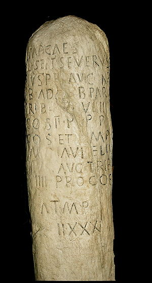 Roman roads in Britannia - Roman milestone. From St Margarethen, Austria. 201 AD Dedication to Emperor Septimius Severus (ruled 193 - 212 AD)