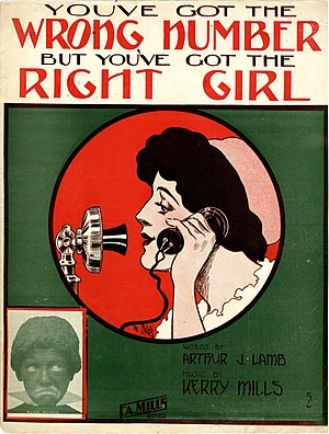Misdialed call - A 1911 sheet music collection, You've Got The Wrong Number, But You've Got The Right Girl