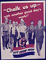 """Chalk us up - with another good day's work"" Let's show them. - NARA - 535022.jpg"