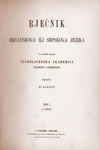 Serbo-Croatian - Đuro Daničić, Rječnik hrvatskoga ili srpskoga jezika (Croatian or Serbian Dictionary), 1882
