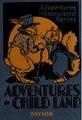 Adventures in Child Land (IA adventuresinchil00tayl).pdf