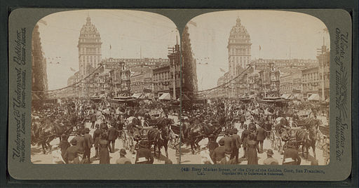 Busy Market Street, of the City of Golden Gate, San Francisco, Cal, from Robert N. Dennis collection of stereoscopic views