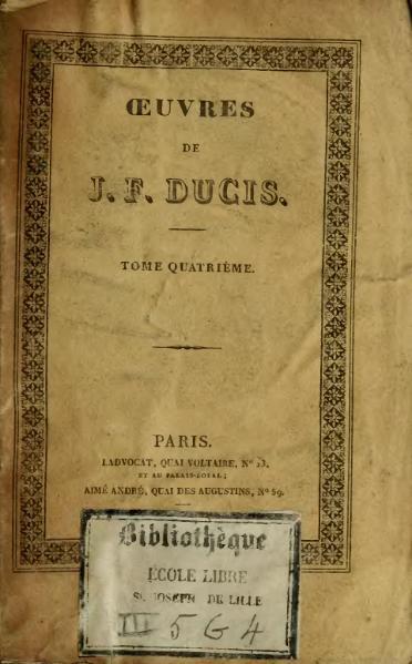 File:Ducis - Œuvres de Jean-François Ducis, t4, 1827.djvu