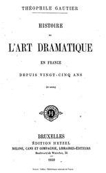 Théophile Gautier: Histoire de l'art dramatique en France depuis vingt-cinq ans