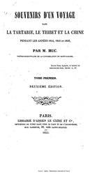 Évariste Huc: Souvenirs d'un voyage dans la Tartarie, le Thibet et la Chine pendant les années 1844-46