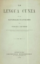 Francisco J. San Román: La lengua cunza de los naturales de Atacama