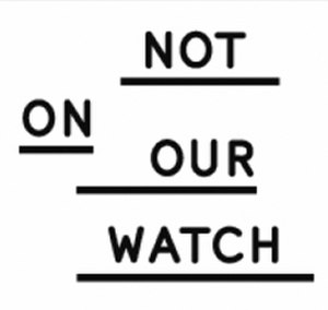 Not on Our Watch (organization) - Image: Not On Our Watch Project logo