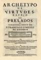 Pedro de Quintanilla y Mendoza (1653) Arquetipo de virtudes.png