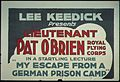"""Lee Keedick presents Lieutenant Pat O'Brien Royal Flying Corps in a startling lecture ""My Escape From A Germany Prison - NARA - 512453.jpg"