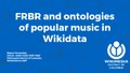 FRBR and ontologies of popular music in Wikidata.pdf