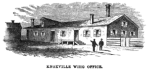 Brownlow's Whig - The Whig office in Knoxville