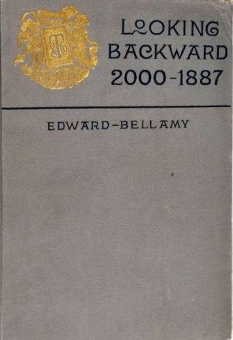 Nationalist Clubs - Cover of Edward Bellamy's utopian novel, Looking Backward, 2000-1887.