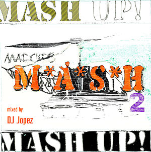 Mashup (culture) - Cover of the Mixtape Mash Up 2 by DJ Jopez