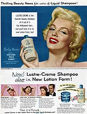 "A headshot of Monroe holding a bottle of shampoo, accompanying text box says that ""LUSTRE-CREME is the favorite beauty shampoo of 4 out of 5 top Hollywood stars...and you'll love it in its new Lotion Form, too!"" Below, three smaller images show a brunette model using the shampoo. Next to them, there are images of the two different containers that the shampoo comes in."