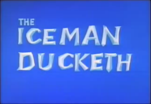 The Iceman Ducketh - Image: The Iceman Ducketh title card