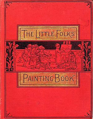 Coloring book - The Little Folks Painting Book, 1879